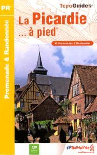 La Picardie... à pied : 45 promenades & randonnées