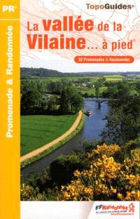 La vallée de la Vilaine... à pied : 32 promenades & randonnées