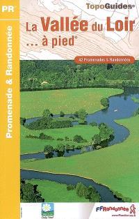La vallée du Loir à pied : 42 promenades et randonnées
