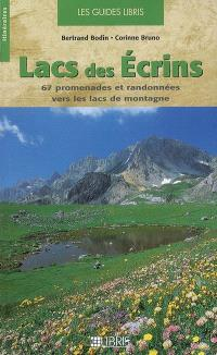 Lacs des Écrins : 67 promenades et randonnées vers les lacs de montagne