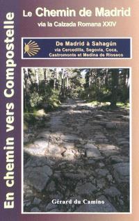 Le chemin de Madrid via la Calzada Romana XXIV : de Madrid à Sahagun via Cercedilla, Segovia, Coca, Castromonte et Medina de Rioseco