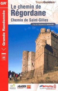 Le chemin de Régordane : chemin de Saint-Gilles : plus de 10 jours de randonnée