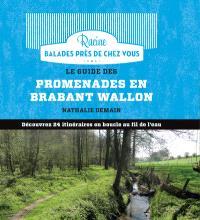 Le guide des promenades en Brabant wallon : découvrez 24 itinéraires en boucle au fil de l'eau