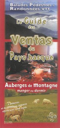 Le guide des ventas du Pays basque : auberges de montagne, manger ou dormir : balades pédestres & randonnées VTT