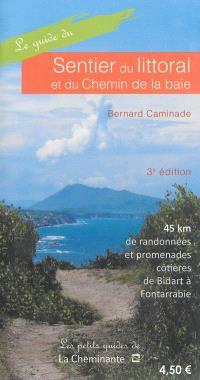 Le guide du sentier du littoral et du chemin de la baie : 45 km de randonnées et promenades côtières de Bidart à Fontarrabie