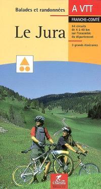 Le Jura, Franche-Comté, à VTT : 64 circuits de 4 à 40 km sur l'ensemble du département, 3 grands itinéraires