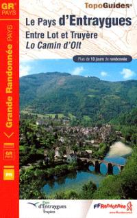 Le pays d'Entraygues, entre Lot et Truyère : Lo Camin d'Olt : plus de 10 jours de randonnée