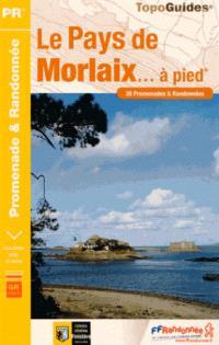 Le pays de Morlaix... à pied : 38 promenades & randonnées