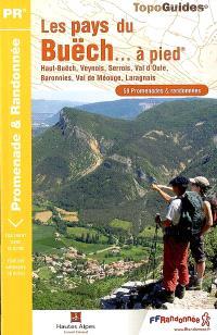 Le pays du Buëch... à pied : Haut-Buëch, Veynois, Serrois, Val d'Oule, Baronnies, Val de Méouge, Laragnais : 58 promenades & randonnées