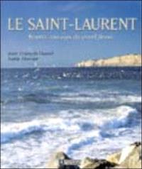 Le Saint-Laurent  : beautés sauvages du grand fleuve