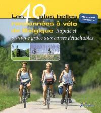 Les 40 plus belles randonnées à vélo de Belgique : rapide et pratique grâce aux cartes détachables : nouveaux parcours