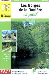 Les gorges de la Dunière... à pied : Haute-Loire
