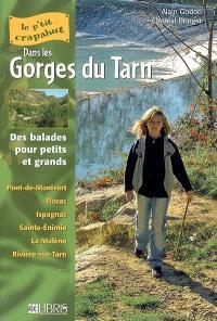 Les gorges du Tarn : balades pour petits et grands : Pont-de-Montvert, Florac, Ispagnac, Sainte-Enimie, La Malène, Rivière-sur-Tarn...
