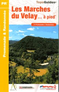Les marches du Velay... à pied : 21 promenades & randonnées