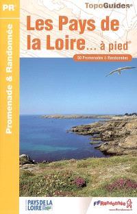 Les pays de la Loire... à pied : 50 promenades et randonnées