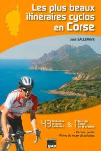 Les plus beaux itinéraires cyclos en Corse : 43 itinéraires et leurs variantes & 1 tour de Corse en 9 étapes