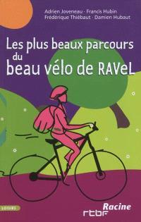 Les plus beaux parcours du Beau vélo de RAVeL
