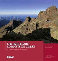 Les plus beaux sommets de Corse : 50 randonnées en montagne
