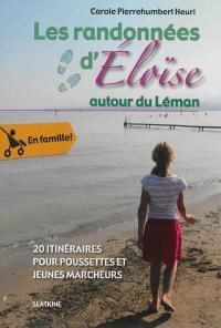 Les randonnées d'Eloïse, Les randonnées d'Eloïse autour du Léman : 20 itinéraires pour poussettes et jeunes marcheurs