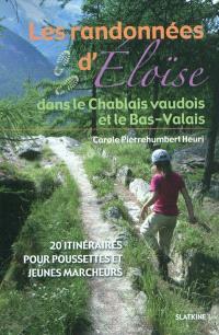Les randonnées d'Eloïse, Les randonnées d'Eloïse dans le Chablais vaudois et le Bas-Valais : 20 itinéraires pour poussettes et jeunes marcheurs