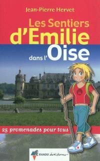 Les sentiers d'Emilie dans l'Oise : 25 promenades pour tous