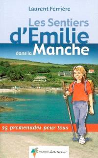 Les sentiers d'Emilie dans la Manche : 25 promenades pour tous