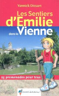Les sentiers d'Emilie dans la Vienne : 25 promenades pour tous