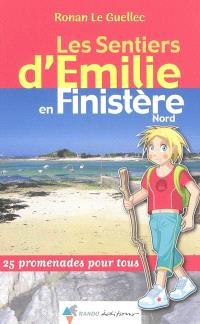 Les sentiers d'Emilie dans le Finistère Nord : 25 promenades pour tous