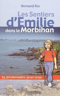 Les sentiers d'Emilie dans le Morbihan : 25 promenades pour tous
