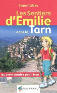 Les sentiers d'Emilie dans le Tarn : 25 promenades pour tous