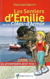Les sentiers d'Emilie dans les Côtes-d'Armor : 25 promenades pour tous