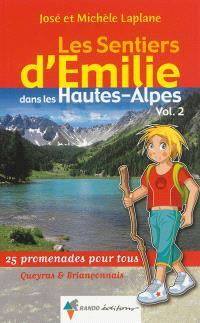 Les sentiers d'Emilie dans les Hautes-Alpes. Volume 2, Queyras et Briançonnais : 25 promenades pour tous