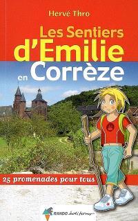 Les sentiers d'Emilie en Corrèze : 25 promenades pour tous