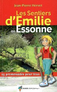 Les sentiers d'Emilie en Essonne : 25 promenades pour tous