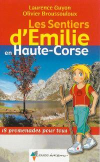Les sentiers d'Emilie en Haute-Corse : 18 promenades pour tous