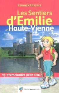 Les sentiers d'Emilie en Haute-Vienne : 25 promenades pour tous