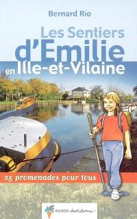 Les sentiers d'Emilie en Ille-et-Vilaine : 25 promenades pour tous