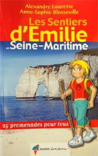 Les sentiers d'Emilie en Seine-Maritime : 25 promenades pour tous