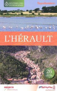 Les sentiers des patrimoines dans l'Hérault : 26 balades culturelles
