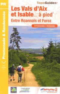 Les vals d'Aix et Isable... à pied : entre Roannais et Forez : 16 promenades & randonnées