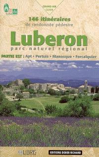 Luberon, parc naturel régional, partie est : Apt, Pertuis, Manosque, Forcalquier : 146 itinéraires de randonnée pédestre