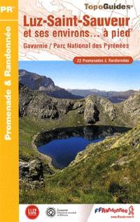 Luz-Saint-Sauveur et ses environs... à pied : Gavarnie, Parc national des Pyrénées : 22 promenades & randonnées