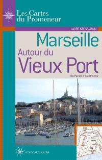 Marseille autour du Vieux Port : du Panier à Saint-Victor