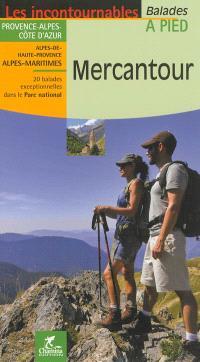 Mercantour : Provence-Alpes-Côte d'Azur, Alpes-de-Haute-Provence, Alpes-Maritimes : 20 balades exceptionnelles dans le Parc national