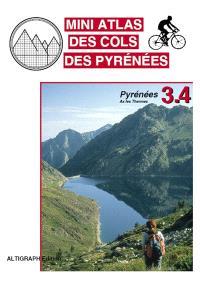 Mini atlas des cols des Pyrénées. Volume 3.4, Pyrénées : Ax les Thermes