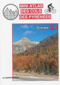 Mini atlas des cols des Pyrénées. Volume 3.1, Pyrénées : Bagnères-de-Luchon