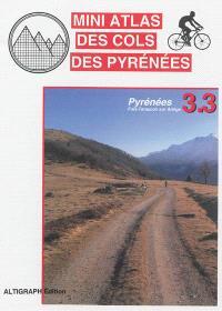 Mini atlas des cols des Pyrénées. Volume 3.3, Pyrénées : Foix, Tarascon-sur-Ariège