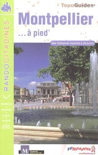 Montpellier... à pied : des itinéraires insolites à découvrir
