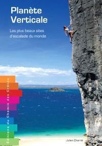 Planète verticale : les plus beaux sites d'escalade