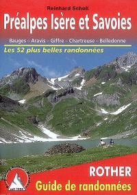 Préalpes Isère et Savoies : Bauges, Aravis, Giffre, Chartreuse, Belledonne : 52 randonnées sélectionnées